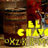 This Is El Chavo! (Toxzik Mashup)