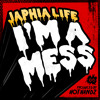 Japhia Life - I'm A Mess