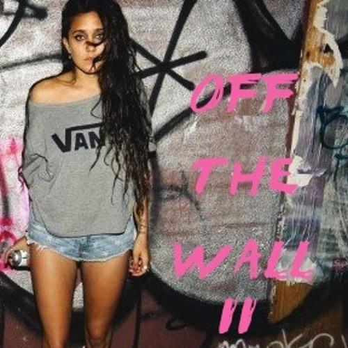 OFF THE WALLLLL! PT. 2