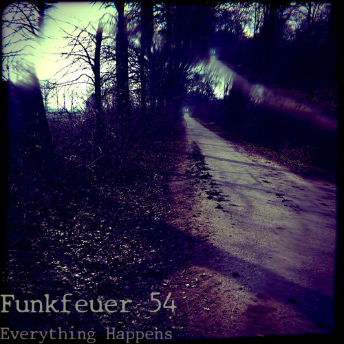 Funkfeuer 54 - Everything Happens (Again Mix)