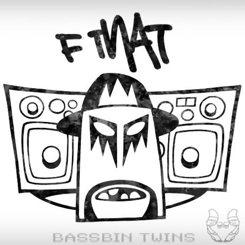 BASSBIN TWINS 'F THAT' (Clip)