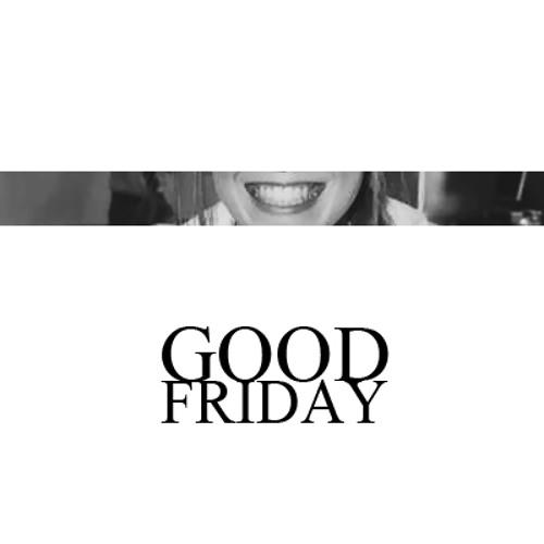 Streamlyne - Good Friday