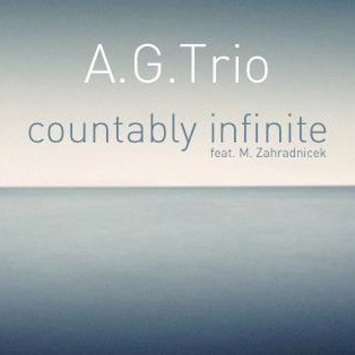 A.G.Trio - Countably Infinite feat. M. Zahradnicek (Abby Lee Tee Remix)