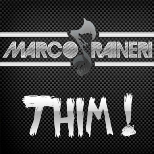 Marco Raineri - THIM !