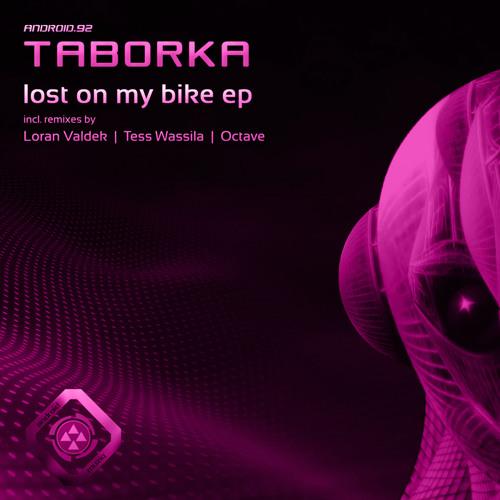 Taborka - Lost on my bike (Tess Wassila rmx) Android Muziq (Snippet)
