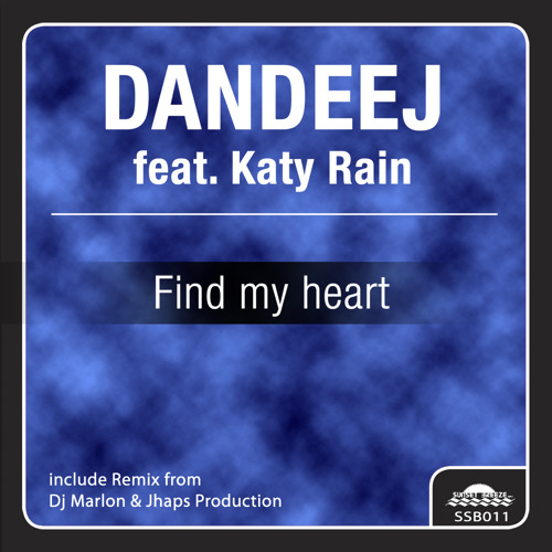 Find My heart (edit) - Dandeej feat. Katy Rain