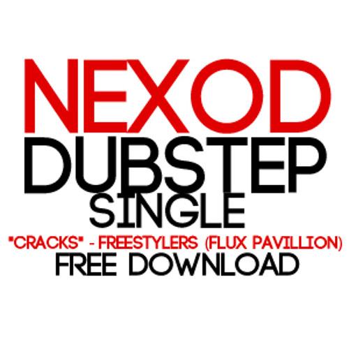 NEXOD REMIX Cracks - Flux Pavillion *FREE DOWNLOAD*