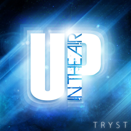 TRYST - Up In The Air