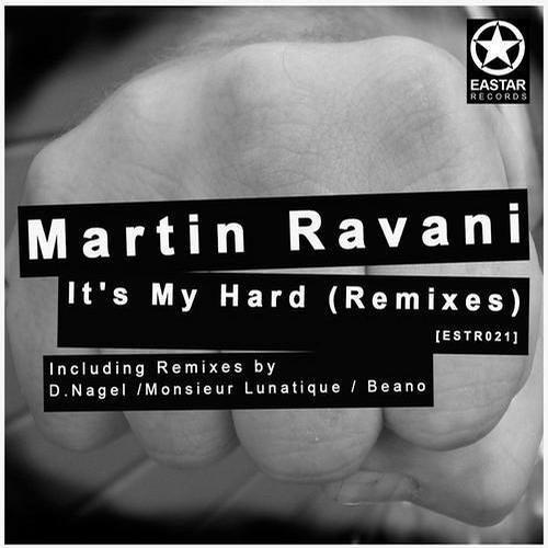 Martin Ravani – It's My Hard (Beano remix) [Eastar Records]