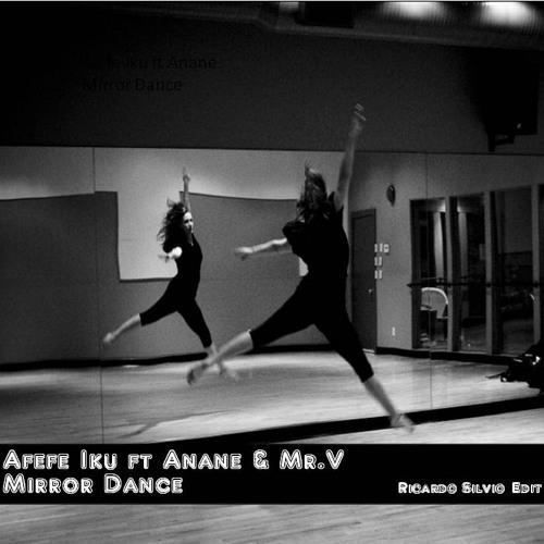 Afefe Iku ft. Anane & Mr.V - Mirror Dance (Ricardo Silvio Bump's It Edit)