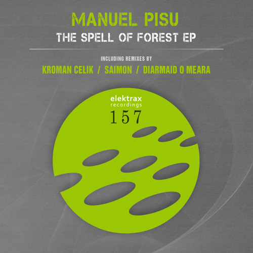 Manuel Pisu - The Spell Of The Forest (Original Mix) Low Quality
