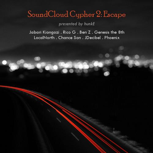 SoundCloud Cypher #2: Escape f/ JK, Rico G, Ben Z, Genesis, LocalNorth, Chance, JDecibel & Phoenix