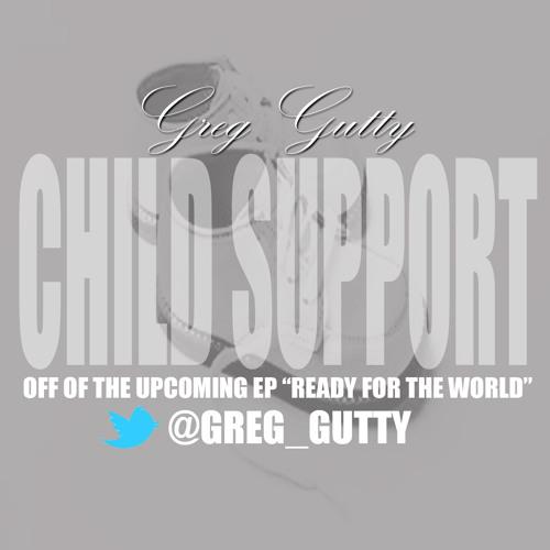 """Greg Gutty """"Child Support"""""""