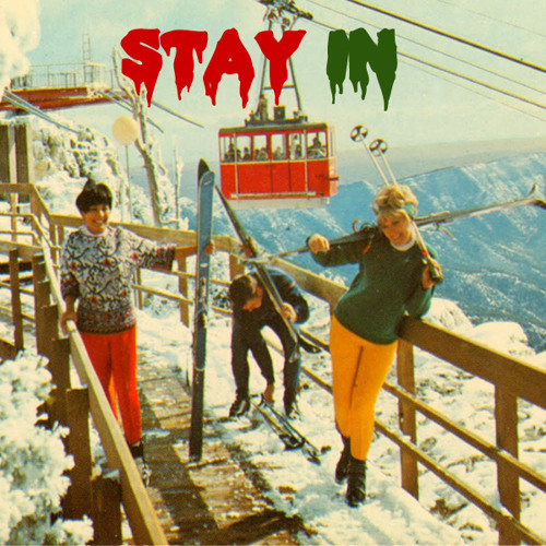 Stay In (A Holiday Song) by Army Navy