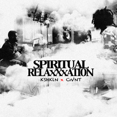 Spiritual RelaxXxation (Feat. JBislive & B-Real of CxVNT)