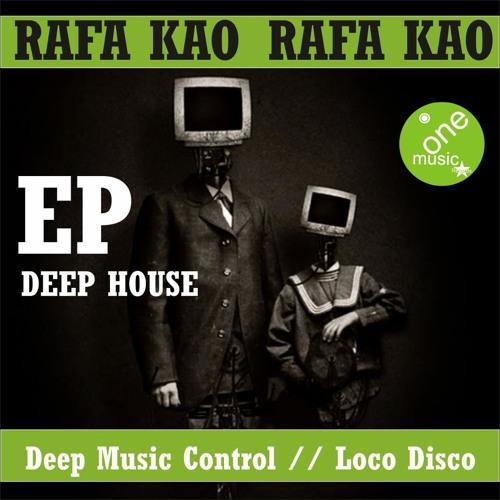 Rafa Kao-Deep Music Control (original mix) One music records.Buy it on Beatport !