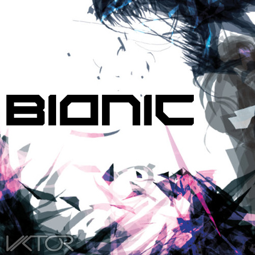 Vikt0r - Bionic [Free download, click 'buy this track']