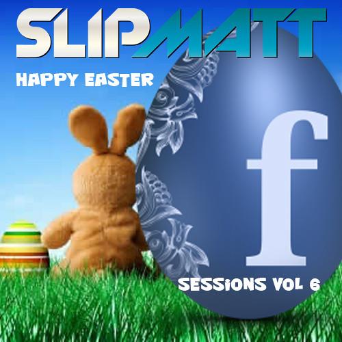 Slipmatt - Facebook Sessions Vol 6 06-04-2012