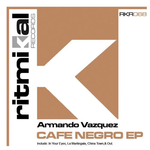 In Your Eyes - Cafe Negro E.P (Armando Vazquez Rework 2012) Ritmikal Records