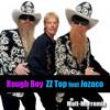 Rough Boy - ZZ Top feat Jozaco