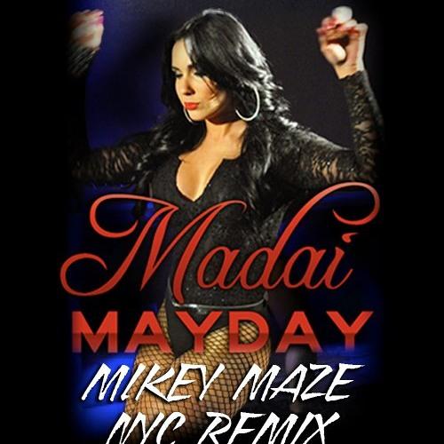 Mayday (Mikey Maze NYC Remix) - Madai