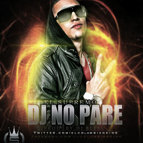 "DJ no pare - Supremo "" El Colombian King "" (Prod By Bless)"