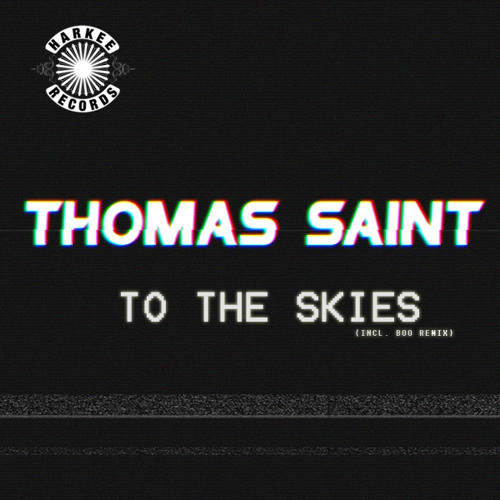 Thomas Saint - To the skies (Boo Remix) 19th April on Harkee Records!