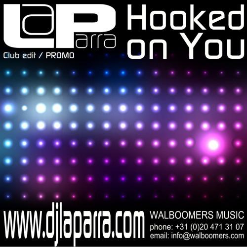 La Parra - Hooked on You (vocal club edit)