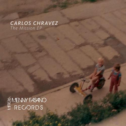 Carlos Chravez - The Mission (Menny Fasano Remix)