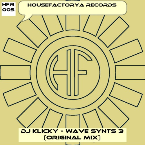 Dj Klicky-Wave Synts 3 (Original Mix) (OUT NOW!!! ...@ House Factorya Records)