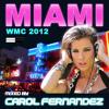 CAROL FERNANDEZ - MIAMI WMC 2012 (Mixed by Carol Fernandez) Produced by Toney D