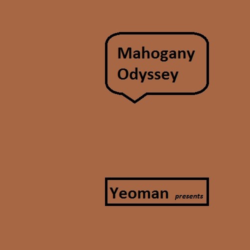 Yeoman: Mahogany Odyssey