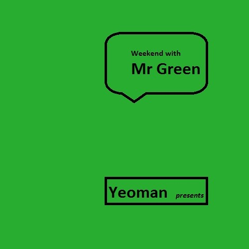 Yeoman: Weekend with Mr Green