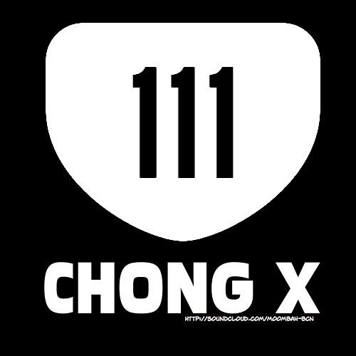 111 - Chong X - Moombahton Bcn