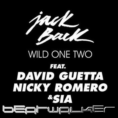 Jack Back & Sia - Wild One Two (Beatwalker Edit)