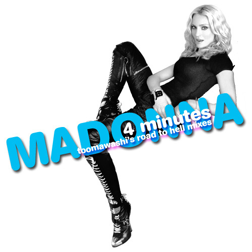 MADONNA - 4 Minutes - Toomawashi's Road To Hell Breakdown Mix