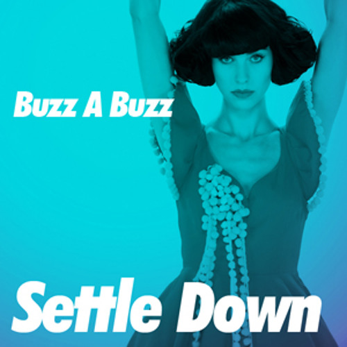 Buzz A Buzz - Settle Down