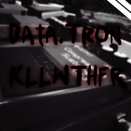 Data.Tron - KLLWTHFR (Free download 320)