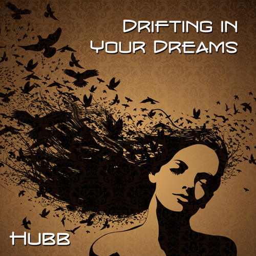 Hubb - Drifting In Your Dreams