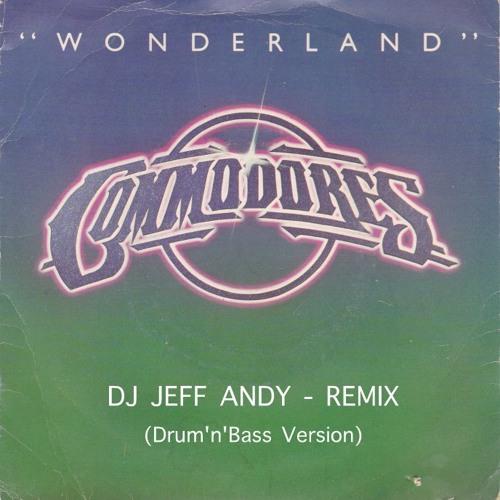 The Commodores - Wonderland (Dj Jeff Andy Remix)
