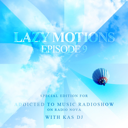 Lazy Motions Podcast (E9) with Kas DJ