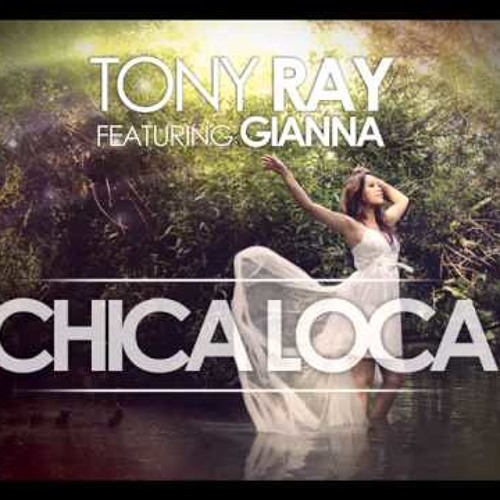Tony Ray ft. Gianna - Chica Loca - The Perez Brothers & DJ PM (Cledy Wind re work Mix)