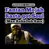 Rasta got Soul (Max RubaDub Rmx) - Fantan Mojah