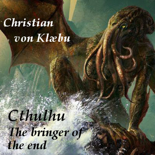 Cthulhu - The bringer of the end