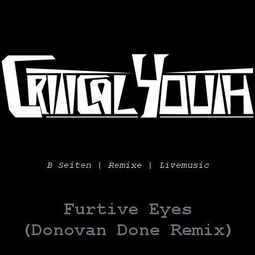 Furtive Eyes (Donovan Done Remix)