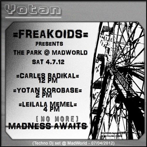Madness [No More] Waits (Techno Dj Set @ MadWorld - 07/04/2012)