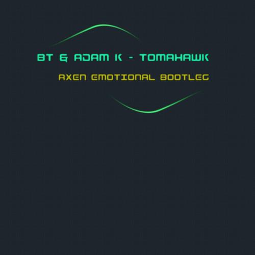 BT & Adam K - Tomahawk (Axen Emotional Bootleg)
