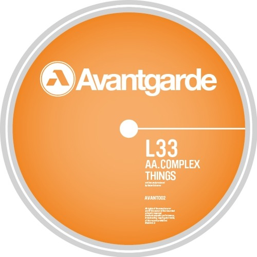 L 33 - Complex Things (AVANT002AA) OUT NOW