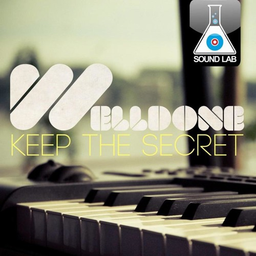 Welldone - Keep the secret (SOUND LAB Rec.)
