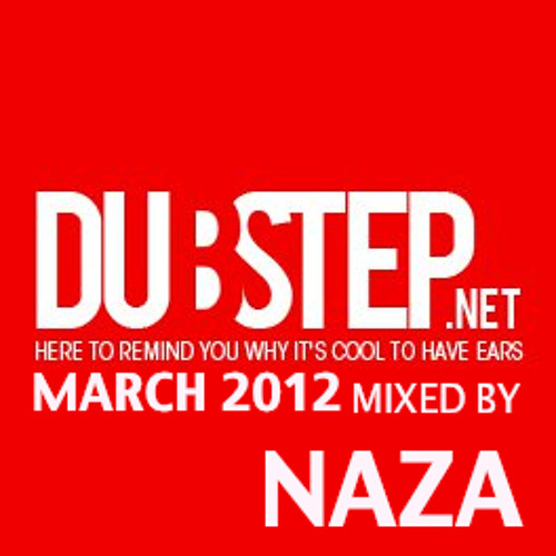 Dubstep.NET March 2012 mixed by NAZA